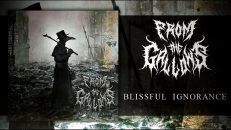 FROM THE GALLOWS - BLISSFUL IGNORANCE [SINGLE] (2021) SW EXCLUSIVE